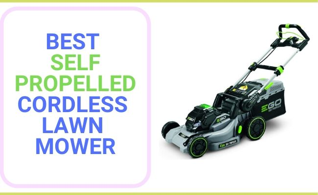 Best Self Propelled Cordless Lawn Mower