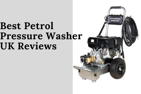 Best Petrol Pressure Washer UK Reviews