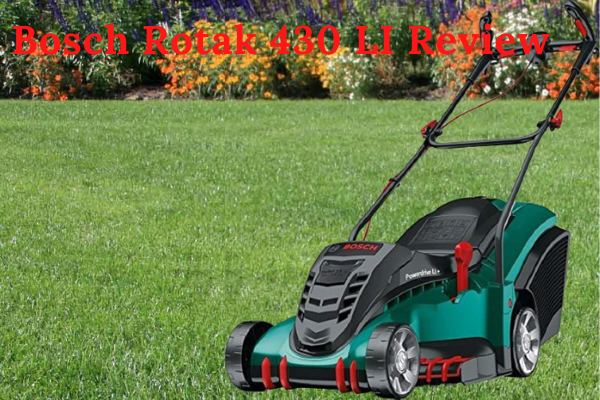 Bosch Rotak 430 Review