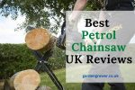 Best Petrol Chainsaw UK Reviews