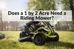 Does a 1 by 2 Acre Need a Riding Mower