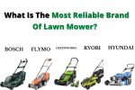 What Is The Most Reliable Brand Of Lawn Mower_